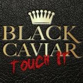 Touch It de Black Caviar