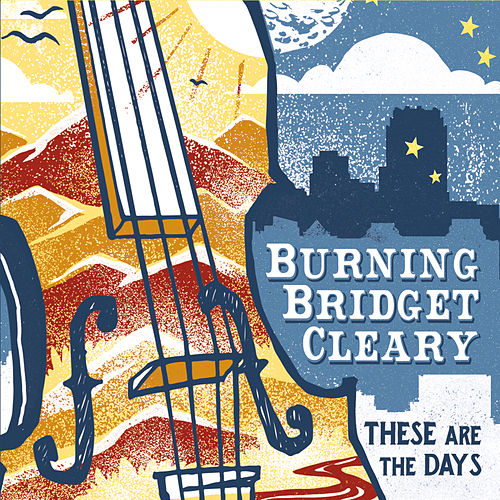These Are the Days by Burning Bridget Cleary