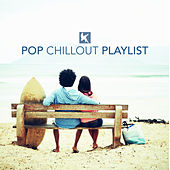 Pop Chillout Playlist by Various Artists