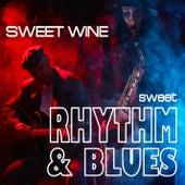Sweet Rhythm 'n' Blues by Sweet Wine