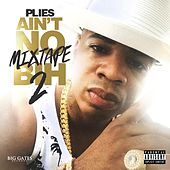 Ain't No Mixtape Bih 2 de Plies