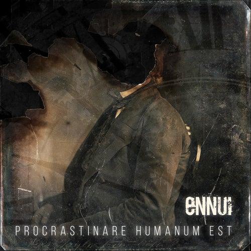Procrastinare Humanum Est by Ennui