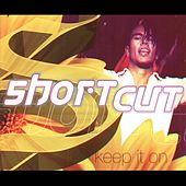 Keep It On by Shortcut