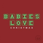 Babies Love Christmas by Judson Mancebo