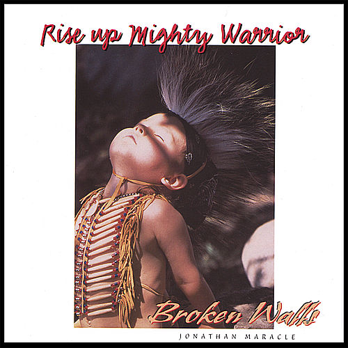 Rise Up Mighty Warrior by Broken Walls