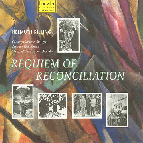 Requiem of Reconciliation by Gächinger Kantorei Stuttgart