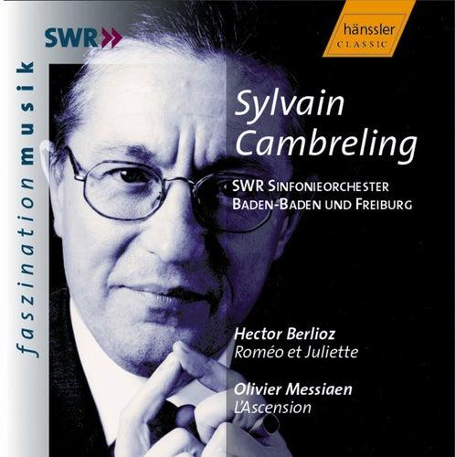 Hector Berlioz: Roméo et Juliette / Olivier Messiaen: L' Acension by Sylvain Cambreling