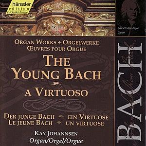 Johann Sebastian Bach: The Young Bach - A Virtuoso by Kay Johannsen