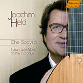 Che Soavitá: Italian Lute Music of the Baroque by Joachim Held