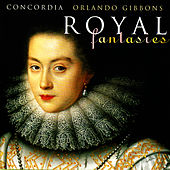 Orlando Gibbons: Royal Fantasies - Music for Viols, Vol. 1 by Concordia