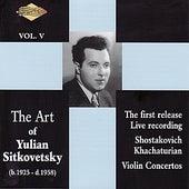 SITKOVETSKY, Yulian: Art of Yulian Sitkovetsky (The), Vol. 5 by Yulian Sitkovetsky
