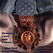 Heroes, Lost And Fallen von US Air Force Band Of Mid America
