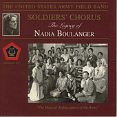The Legacy of Nadia Boulanger von US Army Field Band and Soldiers' Chorus