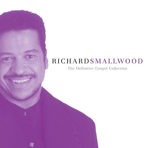 The Definitive Gospel Collection by Richard Smallwood