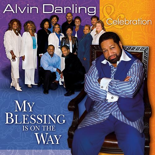 My Blessing Is On The Way by Alvin Darling