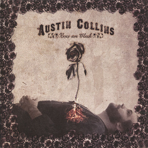 Roses Are Black by Austin Collins