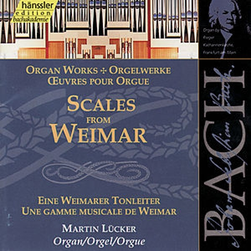 The Complete Bach Edition Vol. 91: Scales from Weimar, BWV 553-560, 579, 564 by Martin Lücker