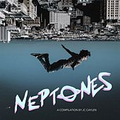 Neptones: A Compilation by JC Caylen by Various Artists