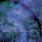 Streams & Currents by Steve Roach