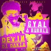 Gyal a Bubble - Single de Devin Di Dakta