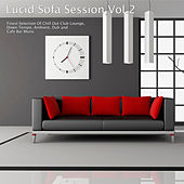 Lucid Sofa Session, Vol. 2 - Finest Selection of Chill Out Club Lounge, Down Tempo, Ambient, Dub and Cafe Bar Music by Various Artists
