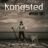 Whine Dat by Kongsted