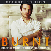 Burnt (Deluxe Edition) [Original Motion Picture Soundtrack] de Various Artists