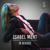 In Reverse (From The Voice Of Germany) von Isabel Ment