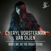 Make Me Do The Right Thing (From The Voice Of Germany) von Cheryl Vorsterman van Oijen