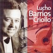 Lucho Barrios en Criollo by Lucho Barrios