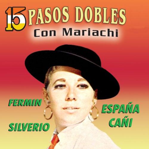 15 Pasos Dobles Con Mariachi by Mariachi Mexico De Pepe Villa