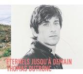 Eternels jusqu'à demain (Deluxe) de Thomas Dutronc