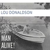 Man Alive by Lou Donaldson