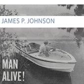 Man Alive by James P. Johnson