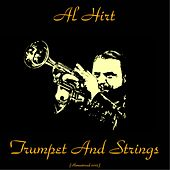 Trumpet and Strings (Remastered 2015) by Al Hirt