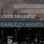 Dark City Nights von Cecil Taylor