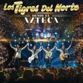 Desde El Azteca (En Vivo) by Los Tigres del Norte