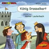 König Drosselbart (Ungekürzt) by Gebrüder Grimm