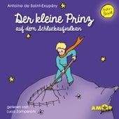 Der kleine Prinz auf dem Schluckaufvulkan (Ungekürzt) by Antoine de Saint-Exupéry