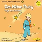 Der kleine Prinz trifft den Kometen (Ungekürzt) by Antoine de Saint-Exupéry