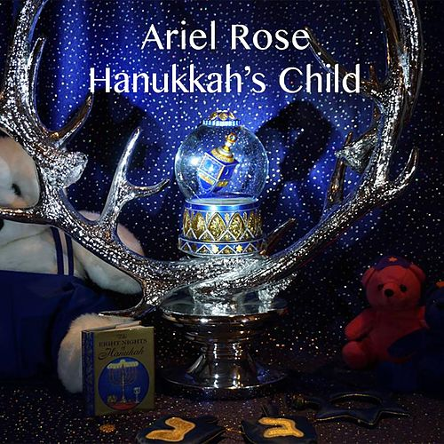Hanukkah's Child by Ariel Rose