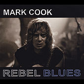Rebel Blues by Mark Cook