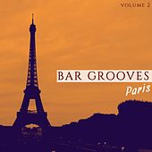 Bar Grooves - Paris, Vol. 2 (Best Of Modern Bar & Coffee Lounge Music 2016) by Various Artists