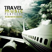 Travel Music Playlist (Relaxing Piano Solo Sensations) de Various Artists