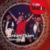 Sijabulile (Coke Studio South Africa: Season 1) - Single by The Dream Team