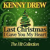 Last Christmas I Gave You My Heart (The Hit Collection) de Kenny Drew