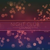 Night Club Lounge, Vol. 2 (Best Of Classic Bar Lounge Music) by Various Artists
