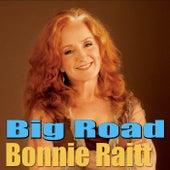 Big Road (Live) by Bonnie Raitt