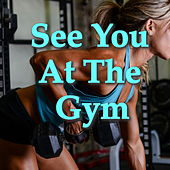 See You At The Gym de Various Artists