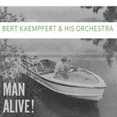 Man Alive by Bert Kaempfert